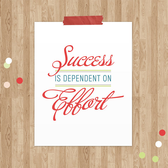 Success is Dependent on Effort print by NotBySightDesign on Etsy