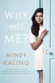 Book Cover of Mindy Kaling's Why Not Me