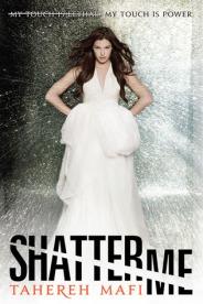 bookcover-shatterme-taherehmafi