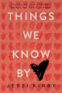 Book Cover of Things We Know by Heart by Jessi Kirby