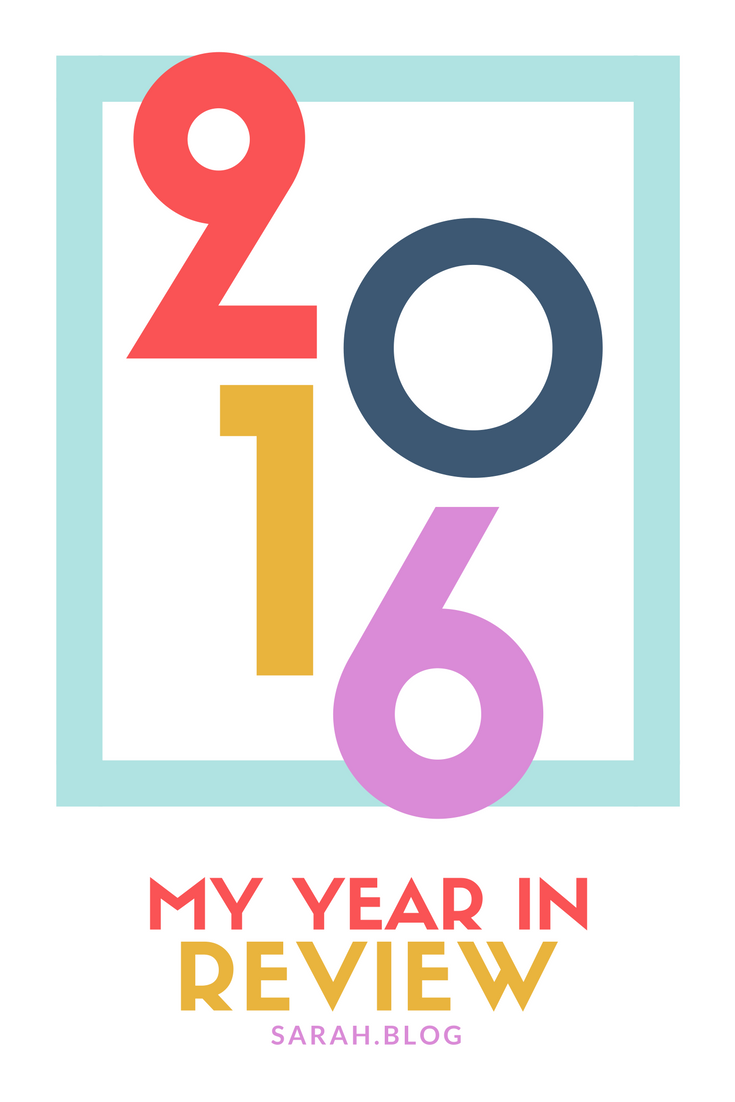 My Year in Review: 2016 sarah.blog